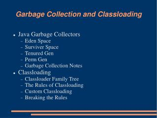 Garbage Collection and Classloading