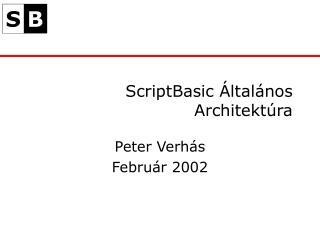 ScriptBasic Általános Architektúra