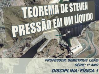 TEOREMA DE STEVEN PRESSÃO  EM UM LÍQUIDO