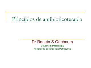 Princ pios de antibioticoterapia