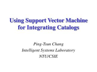 Using Support Vector Machine for Integrating Catalogs