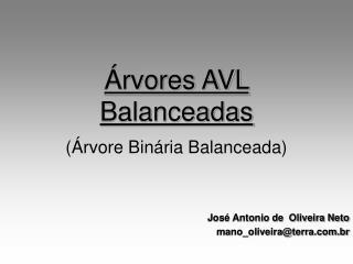 Árvores AVL Balanceadas (Árvore Binária Balanceada)