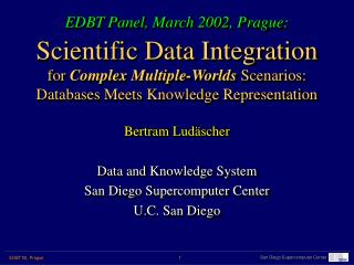 Bertram Lud � scher Data and Knowledge System San Diego Supercomputer Center  U.C. San Diego