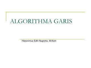 ALGORITHMA GARIS
