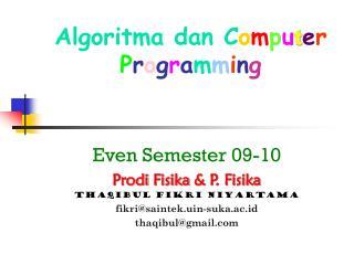 Algoritma dan  C o m p u t e r P r o g r a m m i n g