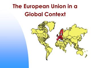 Evolution of the European Union in A Global Context