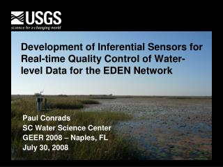 Paul Conrads	 SC Water Science Center GEER 2008 – Naples, FL July 30, 2008