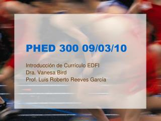 PHED 300 09/03/10