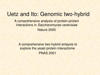 Uetz and Ito: Genomic two-hybrid