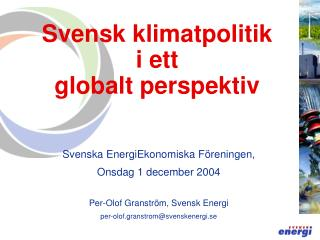 Svensk klimatpolitik i ett  globalt perspektiv