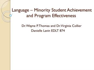 Language – Minority Student Achievement                  	    and Program Effectiveness