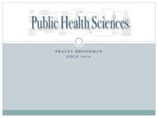 Public Health Sciences On-line Open House