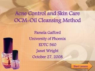 Acne Control and Skin Care OCM-Oil Cleansing Method