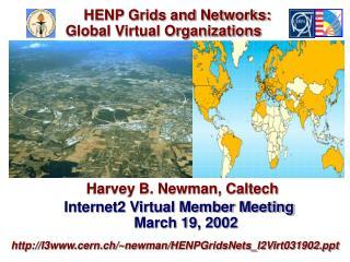 Harvey B. Newman, Caltech   Internet2 Virtual Member Meeting March 19, 2002  l3cern.ch