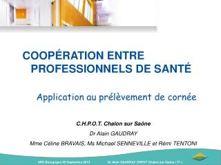 COOPÉRATION ENTRE PROFESSIONNELS DE SANTÉ      Application au prélèvement de cornée