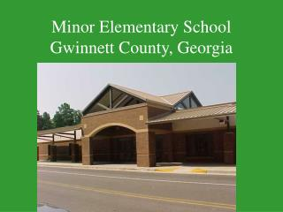 Minor Elementary School Gwinnett County, Georgia