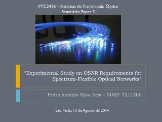 """""""Experimental  Study on  OSNR  Requirements  for Spectrum- Flexible Optical Networks"""""""
