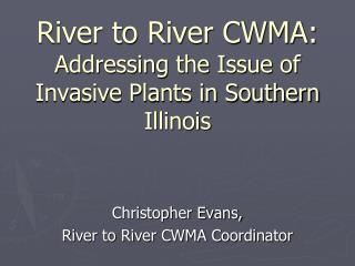 River to River CWMA: Addressing the Issue of Invasive Plants in Southern Illinois