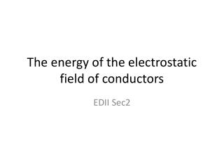 The energy of the electrostatic field of conductors