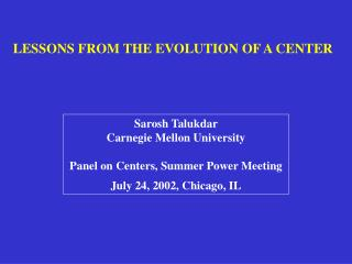 LESSONS FROM THE EVOLUTION OF A CENTER