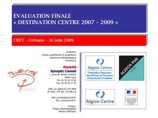 EVALUATION FINALE  «DESTINATION CENTRE 2007 – 2009»