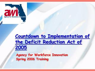 Countdown to Implementation of the Deficit Reduction Act of 2005