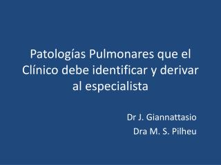 Patologías Pulmonares que el Clínico debe identificar y derivar al especialista
