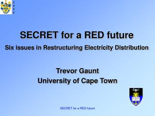 SECRET for a RED future  Six issues in Restructuring Electricity Distribution