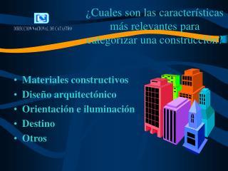 ¿Cuales son las características  más relevantes para  categorizar una construcción?