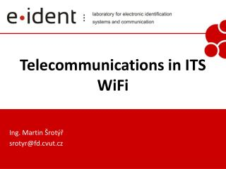 Telecommunications in ITS WiFi
