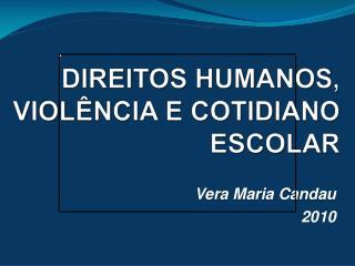 DIREITOS HUMANOS, VIOLÊNCIA E COTIDIANO ESCOLAR