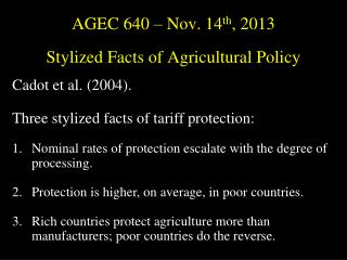 AGEC 640 � Nov.  14 th , 2013 Stylized Facts of Agricultural Policy