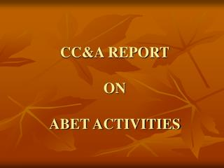 CC&A REPORT ON ABET ACTIVITIES
