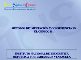 M É TODOS DE IMPUTACIÓN Y CONSISTENCIA EN EL CENSO 2001