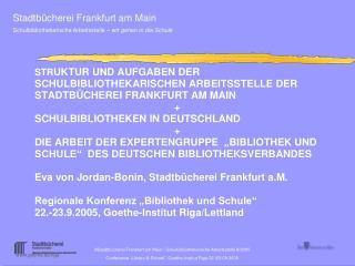 Stadtbücherei Frankfurt am Main Schulbibliothekarische Arbeitsstelle –  wir gehen in die Schule