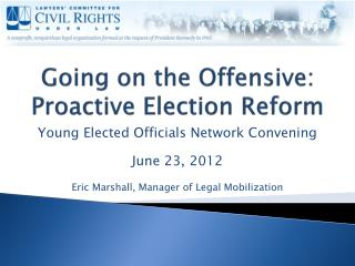 Going on the Offensive: Proactive Election Reform