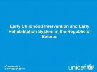 Early Childhood Intervention and Early Rehabilitation System in the Republic of Belarus