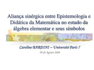 Caroline BARDINI – Université Paris 7 30 de Agosto 2004