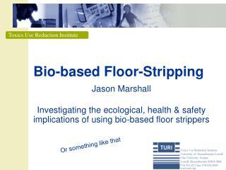 Bio-based Floor-Stripping