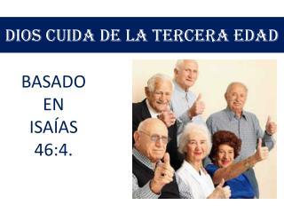 DIOS CUIDA DE LA TERCERA EDAD