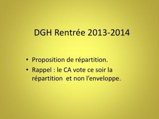 DGH Rentrée 2013-2014
