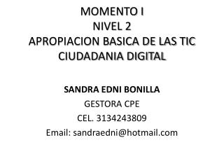 MOMENTO I NIVEL 2  APROPIACION BASICA DE LAS TIC CIUDADANIA DIGITAL