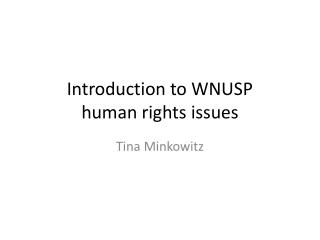 Introduction to WNUSP  human rights issues