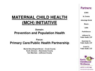 MATERNAL CHILD HEALTH (MCH) INITIATIVE  Domain: Prevention and Population Health Focus: