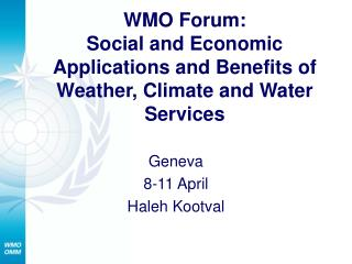WMO Forum: Social and Economic Applications and Benefits of Weather, Climate and Water Services
