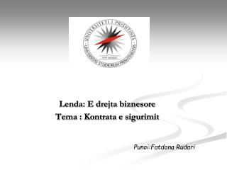 Lenda: E drejta biznesore  Tema : Kontrata e sigurimit