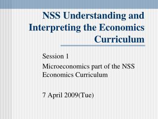 NSS Understanding and Interpreting the Economics Curriculum