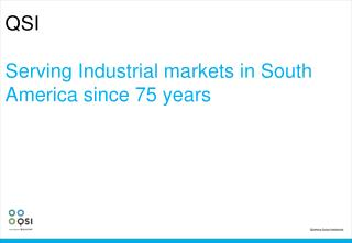 QSI Serving Industrial markets in South America since 75 years
