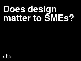 Does design matter to SMEs?