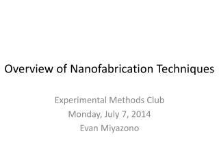 Overview of Nanofabrication Techniques